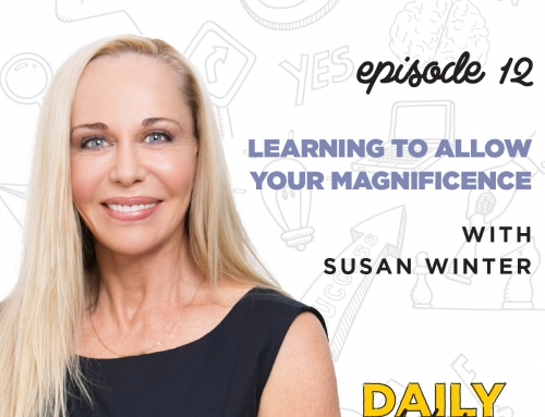 Learning to Allow Your Magnificence with Susan Winter | The Daily Helping Podcast
