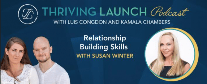Thriving Launch Relationship Building skills with Susan Winter